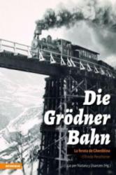 Die Grdner Bahn (ISBN: 9788868392147)