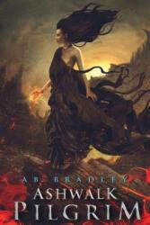 Ashwalk Pilgrim - Ab Bradley (ISBN: 9780692423509)