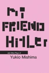 My Friend Hitler - Yukio Mishima (ISBN: 9780231126328)