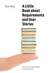A Little Book of Requirements & User Stories (ISBN: 9780993325069)