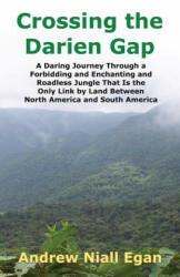 Crossing the Darien Gap - Andrew N Egan (ISBN: 9780964794061)