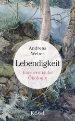 Lebendigkeit - Andreas Weber (ISBN: 9783466309887)