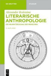 Literarische Anthropologie (ISBN: 9783110402179)