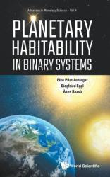 Planetary Habitability In Binary Systems (ISBN: 9789813275126)