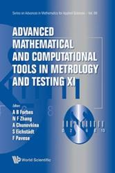 Advanced Mathematical And Computational Tools In Metrology And Testing Xi (ISBN: 9789813274297)