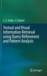 Textual and Visual Information Retrieval using Query Refinement and Pattern Analysis - Shaila S. G, A. Vadivel (ISBN: 9789811325588)