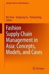 Fashion Supply Chain Management in Asia: Concepts, Models, and Cases (ISBN: 9789811322938)
