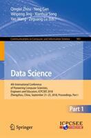 Data Science - Qinglei Zhou, Yong Gan, Weipeng Jing, Xianhua Song, Yan Wang, Zeguang Lu (ISBN: 9789811322020)