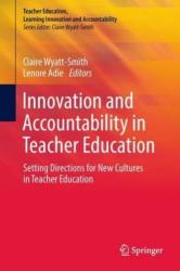 Innovation and Accountability in Teacher Education - Setting Directions for New Cultures in Teacher Education (ISBN: 9789811320255)