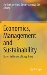 Economics, Management and Sustainability - Essays in Honour of Anup Sinha (ISBN: 9789811318931)