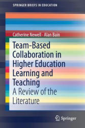 Team-Based Collaboration in Higher Education Learning and Teaching: A Review of the Literature (ISBN: 9789811318542)