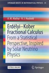 Erdelyi-Kober Fractional Calculus - From a Statistical Perspective, Inspired by Solar Neutrino Physics (ISBN: 9789811311581)