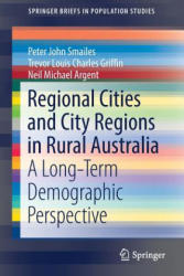 Regional Cities and City Regions in Rural Australia - A Long-Term Demographic Perspective (ISBN: 9789811311109)