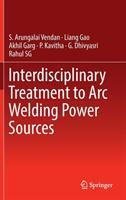 Interdisciplinary Treatment to Arc Welding Power Sources (ISBN: 9789811308055)