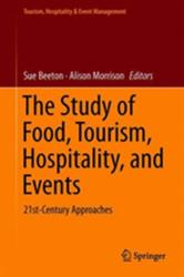 Study of Food, Tourism, Hospitality and Events - 21st-Century Approaches (ISBN: 9789811306372)
