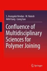 Confluence of Multidisciplinary Sciences for Polymer Joining (ISBN: 9789811306259)