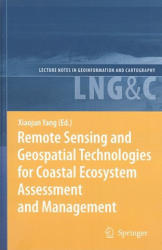 Remote Sensing and Geospatial Technologies for Coastal Ecosystem Assessment and Management (2009)