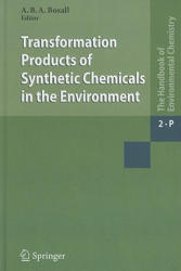 Transformation Products of Synthetic Chemicals in the Environment (2009)