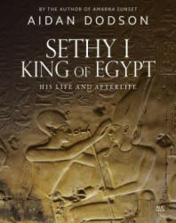 Sethy I, King of Egypt - His Life and Afterlife (ISBN: 9789774168864)