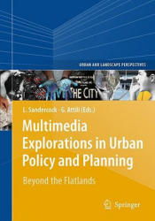 Multimedia Explorations in Urban Policy and Planning - Beyond the Flatlands (2010)