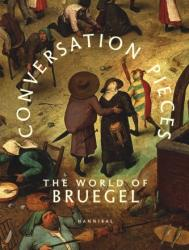 Conversation Pieces - The World of Bruegel (ISBN: 9789492677693)