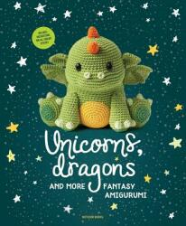 Unicorns, Dragons and More Fantasy Amigurumi: Bring 14 Magical Characters to Life! - Amigurumipatterns Net, Joke Vermeiren (ISBN: 9789491643248)