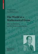 World as a Mathematical Game - John von Neumann and Twentieth Century Science (2009)