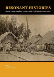 Resonant Histories - Pacific artefacts and the voyages of the HMS Royalist 1890-1893 (ISBN: 9789088906299)
