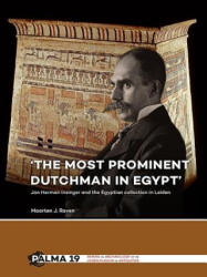 `The most prominent Dutchman in Egypt' - Jan Herman Insinger and the Egyptian collection in Leiden (ISBN: 9789088905513)