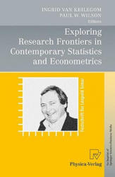 Exploring Research Frontiers in Contemporary Statistics and Econometrics - A Festschrift for Leopold Simar (2011)