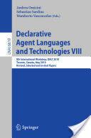 Declarative Agent Languages and Technologies (2011)