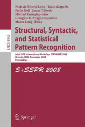 Structural, Syntactic, and Statistical Pattern Recognition - Joint IAPR International Workshop, SSPR & SPR 2008, Orlando, USA, December 4-6, 2008 ; P (2008)