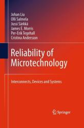 Reliability of Microtechnology - Interconnects, Devices and Systems (2011)
