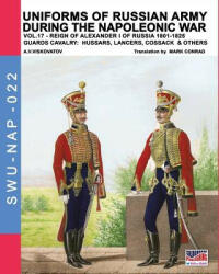 Uniforms of Russian army during the Napoleonic war vol. 17 - ALEKSAND VISKOVATOV (ISBN: 9788893273107)