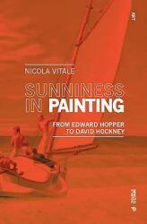 Sunniness in Painting - From Edward Hopper to David Hockney (ISBN: 9788869771712)
