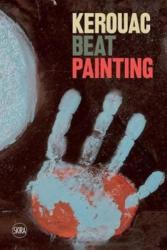 Kerouac: Beat Painting (ISBN: 9788857237794)