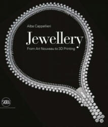 Jewellery: From Art Nouveau to 3D Printing (ISBN: 9788857237374)