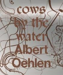 Albert Oelhen - Cows By the Water (ISBN: 9788831729031)