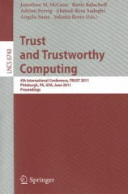 Trust and Trustworthy Computing - Jonathan McCune, Boris Balacheff, Adrian Perrig, Ahmad-Reza Sadeghi (2011)