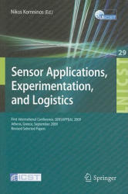 Sensor Applications, Experimentation and Logistics - First International Conference, SensAppEAL 2009, Athens, Greece, September 25, 2009, Revised Sel (2010)