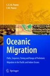Oceanic Migration - Paths, Sequence, Timing and Range of Prehistoric Migration in the Pacific and Indian Oceans (2010)