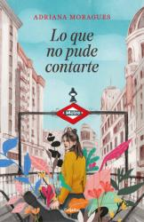 Lo Que No Pude Contarte / What I Wasn't Able to Tell You (ISBN: 9788425356742)