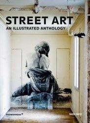 Street Art - An Illustrated Anthology (ISBN: 9788417412210)