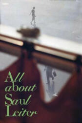 Saul Leiter: All about Saul Leiter (ISBN: 9788417047498)