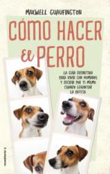 Como Hacer El Perro (ISBN: 9788416700608)
