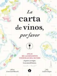 La Carta de Vinos, Por Favor: Atlas de Las Regiones Vin (ISBN: 9788416407521)