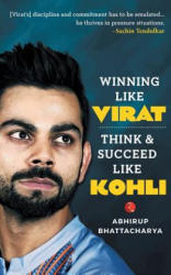 Winning like Virat (ISBN: 9788129146069)