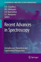 Recent Advances in Spectroscopy - Theoretical, Astrophysical and Experimental Perspectives (2010)