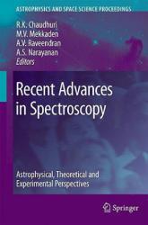 Recent Advances in Spectroscopy - Rajat K. Chaudhuri, M. V. Mekkaden, A. V. Raveendran, A. Satya Narayanan (2010)