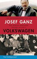 Extraordinary Life of Josef Ganz: The Jewish Engineer Behind Hitler's Volkswagen (2011)